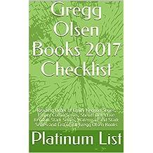 Gregg Olsen Books 2017 Checklist: Reading Order of Emily Kenyon Series, Empty Coffin Series, Sheriff Detective Kendall Stark Series, Waterman and Stark Series and List of All Gregg Olsen Books