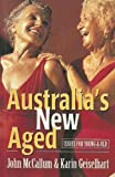 Australia's New Aged : Issues for Young and Old, McCallum, John and Geiselhart, Karin, 1864482184