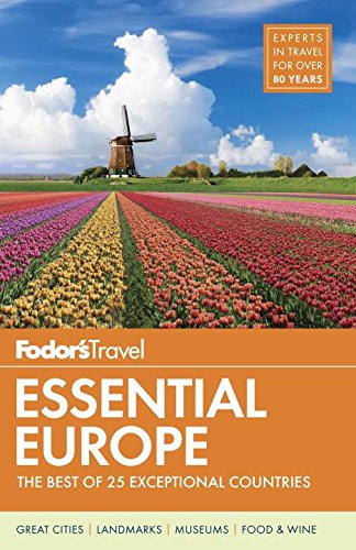 (Fodor's Essential Europe: The Best of 25 Exceptional Countries (Travel Guide))