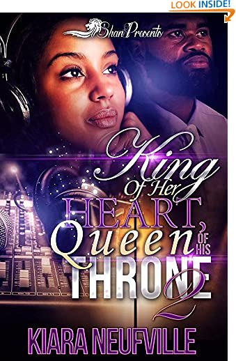 King of Her Heart, Queen of His Throne 2 by Kiara Neufville