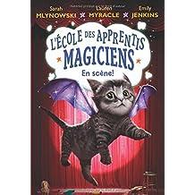 L'école des apprentis magiciens : N° 3 - En scène!