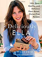Deliciously Ella: 100+ Easy, Healthy, and Delicious Plant-Based, Gluten-Free Recipes Front Cover