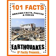 101 Facts… Earthquakes! Earthquake Book for Kids (101 Earth Facts for Kids 2)