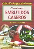 Como hacer embutidos caseros / How to make homemade sausage