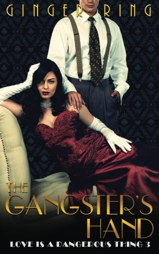 Download The Gangster's Hand (Love is a Dangerous Thing) (Volume 3) PDF