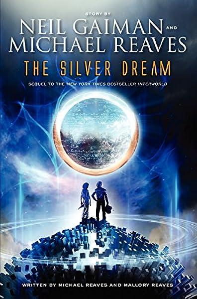 Amazon Com The Silver Dream Interworld Trilogy 9780062067975 Gaiman Neil Reaves Michael Reaves Mallory Books