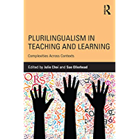 Plurilingualism in Teaching and Learning: Complexities Across Contexts