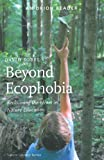 Beyond Ecophobia: Reclaiming the Heart in Nature Education (Nature Literacy Series, Vol. 1)