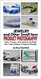 Jewelry and Other Small Item Tabletop Product Photography: Tips, Tricks, and Advice to Help You Take Stellar Product Photos