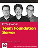 Professional Team Foundation Server, Jean-Luc David and Mickey Gousset, 0471919306