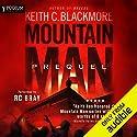 Mountain Man: Prequel Hörbuch von Keith C. Blackmore Gesprochen von: R. C. Bray