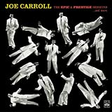 Joe Carroll. The Epic & Prestige Sessions ...And More