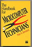 The Handbook for Microcomputer Technicians, Peter N. Bernstock, 0894354248