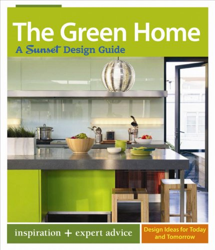 Cheap  The Green Home: A Sunset Design Guide (Sunset Design Guides)