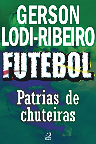 Futebol - Pátria de Chuteiras (Contos do Dragão) (Portuguese Edition)