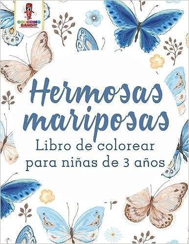 Buy Hermosas Mariposas: Libro de Colorear Para Ninas de 3 Anos Book ...