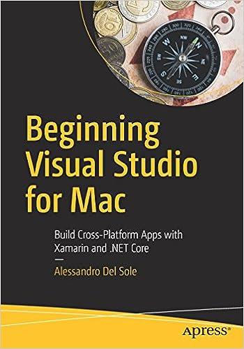 Beginning Visual Studio for Mac: Build Cross-Platform Apps with