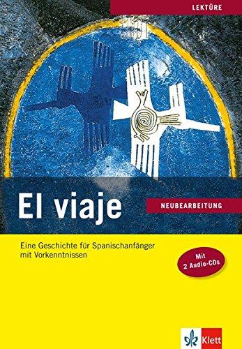 El viaje - Neubearbeitung: Eine Geschichte für Spanischanfänger mit Vorkenntnissen. Buch mit 2 Audio-CDs. Mit Annotationen