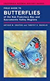 Search : Field Guide to Butterflies of the San Francisco Bay and Sacramento Valley Regions (California Natural History Guides)