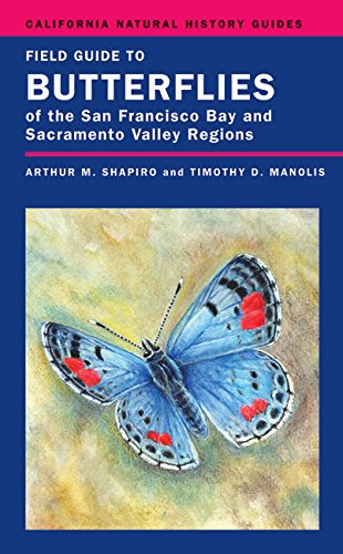 Field Guide to Butterflies of the San Francisco Bay and Sacramento Valley Regions (California Natural History Guides) (Best Hikes In San Francisco Bay Area)
