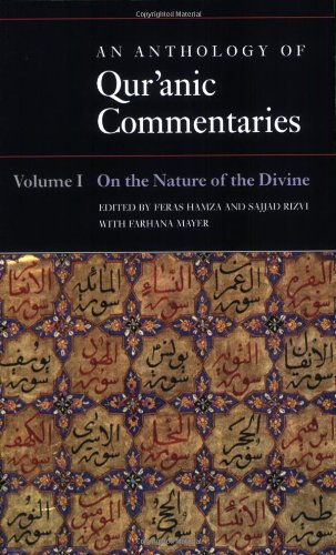 An Anthology of Qur'anic Commentaries: Volume 1: On the Nature of the Divine (Qur'anic Studies Series)