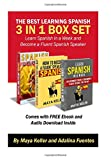 The Best Learning Spanish 3 Books in 1 (Free Bonuses Inside): Learn Spanish in a Week and Become a Fluent Spanish Speaker