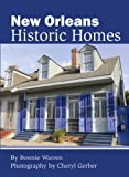 img - for New Orleans Historic Homes by Bonnie Warren (2014-02-03) book / textbook / text book