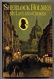 Sherlock Holmes: My Life and Crimes