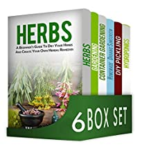 Herbs and Spices 6 in 1  Box Set : Herbs, Gardening, Container Gardening, Homemade Organic Sunscreen, DIY Pickling, Hydroponics