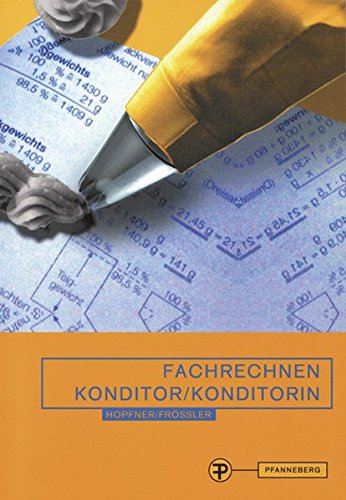 Fachrechnen Konditor/ Konditorin: in Schule, Praxis und Prüfung Taschenbuch – 14. Juli 2009 Marianne Heiß-Frößler Barbara Hopfner-Seitz Praxis und Prüfung Pfanneberg
