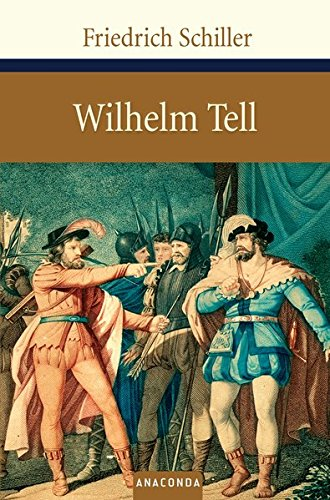 Wilhelm Tell (Große Klassiker zum kleinen Preis)