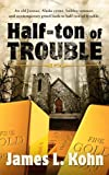 Half-Ton of Trouble, James Kohn, 1594332207