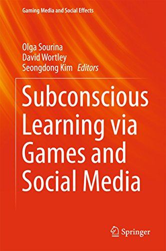 Download Subconscious Learning via Games and Social Media (Gaming Media and Social Effects) Pdf