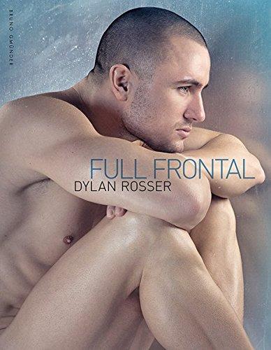 Full Frontal. The Best of Dylan Rosser