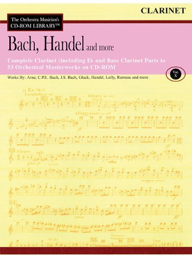 Bach, Handel and More - Volume 10: The Orchestra Musician's CD-ROM Library - Clarinet Clarinet Orchestra Musicians Cd Rom