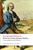 Reveries of the Solitary Walker, Jean-Jacques Rousseau and Russell Goulbourne, 0199563276