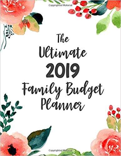 the ultimate 2019 family budget planner budget journal tool