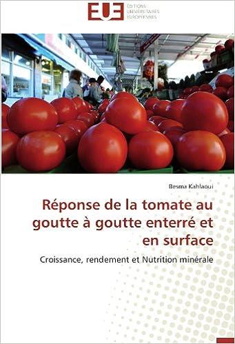 En ligne téléchargement Réponse de la tomate au goutte à goutte enterré et en surface: Croissance, rendement et Nutrition minérale pdf