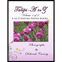 Tulips A to Z (A to Z Nature Photo Books Book 1)