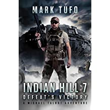 Indian Hill 7:  Defeat's Victory: A Michael Talbot Adventure