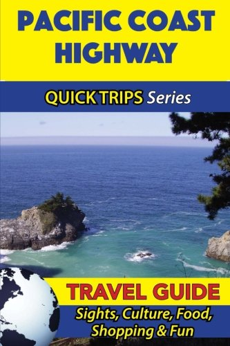 Pacific Coast Highway Travel Guide (Quick Trips Series): Sights, Culture, Food, Shopping & - Wa Vancouver Shopping