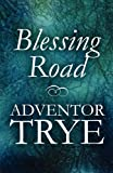 Blessing Road, Adventor Trye, 1448924979