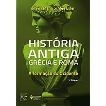 História antiga: Grécia e Roma: A formação do Ocidente (Série História Geral)