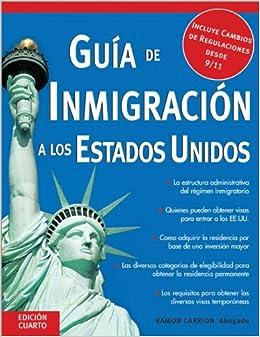 Guia de Inmigracion A los Estados Unidos (Guia de Inmigracion A Estados Unidos (USA Immigration Guide))