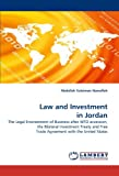 img - for Law and Investment in Jordan: The Legal Environment of Business after WTO accession, the Bilateral Investment Treaty and Free Trade Agreement with the United States book / textbook / text book