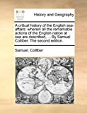 A Critical History of the English Sea-Affairs, Samuel Colliber, 1140850989