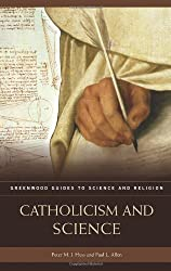 Catholicism and Science (Greenwood Guides to Science and Religion)