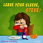 Children's book: Leave your sleeve, Steve! (Happy Motivated children's books Collection)