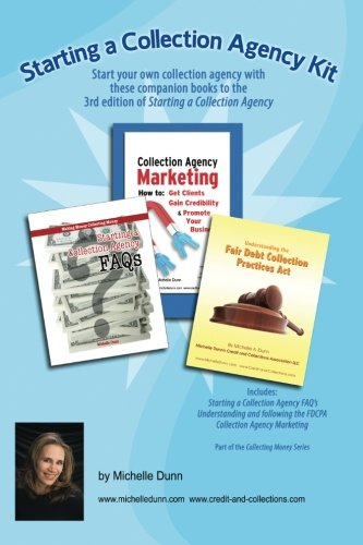 Starting a Collection Agency Kit: Start your own collection agency with these companion books to the 3rd edition of Star