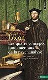 Le séminaire, livre XI : Les quatre concepts fondamentaux de la psychanalyse par Lacan